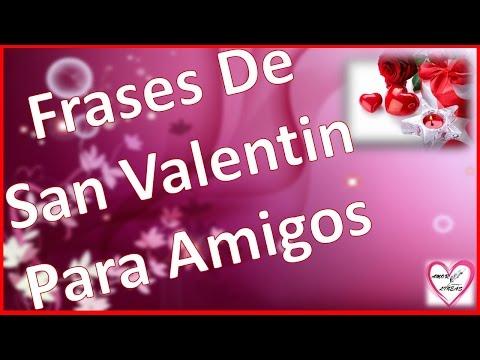 Frases De San Valentin Para Amigos Cortas