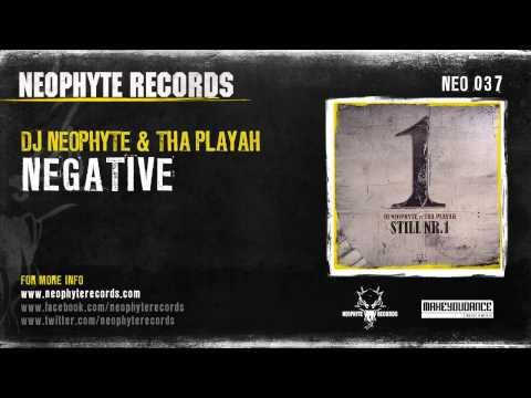DJ Neophyte & Tha Playah - Negative
