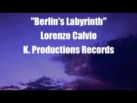 Berlin's Labirinth (Original Mix) - Lorenzo Calvio -