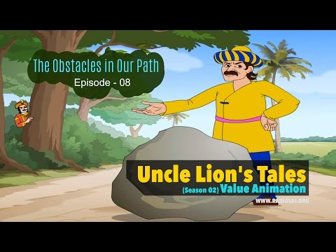 The Obstacles in Our Path  (Episode 8) - Uncle Lion's Tales || Season 2