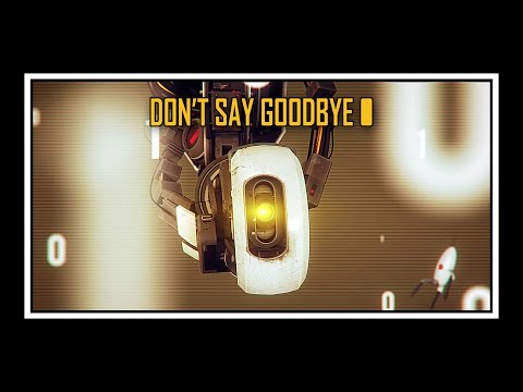 Portal 2 - Don't Say Goodbye lyrics