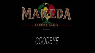 Makeda Connexion - GoodBye (Clip Officiel)