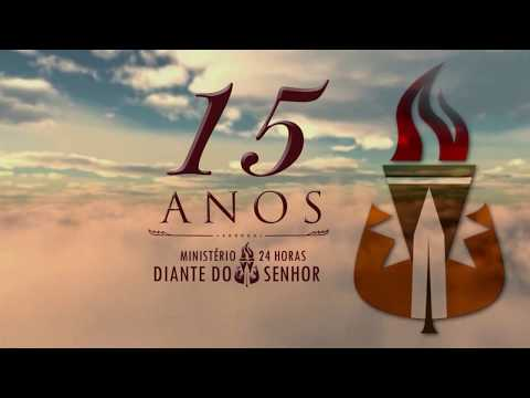 Retrospectiva dos 15 Anos Ministério 24 Horas Diante do Senhor