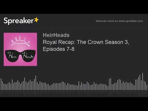 Royal Recap: The Crown Season 3, Episodes 7-8
