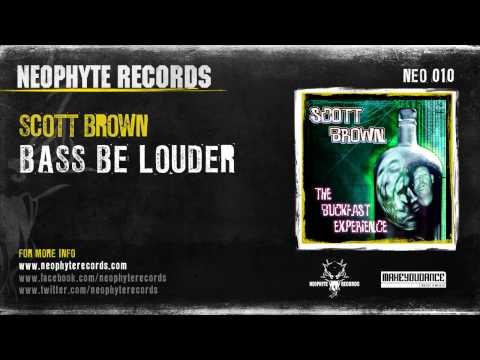 Scott Brown - Bass Be Louder