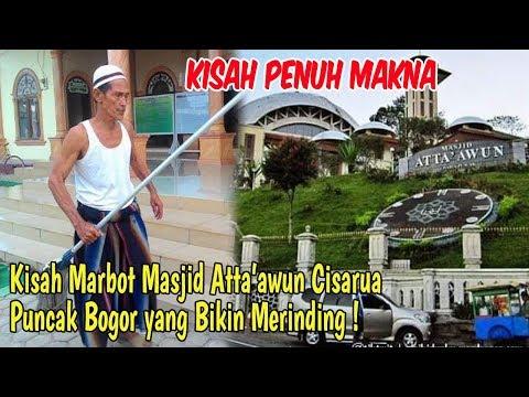 Kisah Marbot Masjid Atta'awun Cisarua Puncak Bogor yang Bikin Merinding !