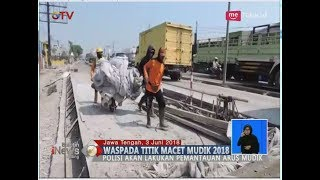 Video Waspada Titik Macet Mudik 2018 di Jalur Pantura - BIS 04/06 MP3, 3GP, MP4, WEBM, AVI, FLV Maret 2019