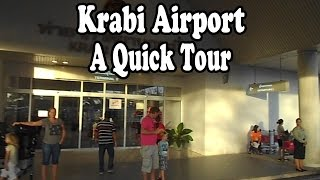 Krabi International Airport. A Quick Tour Showing Its Facilities. Krabi Thailand