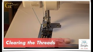 Serger Tip Clip 12: Clearing the Threads