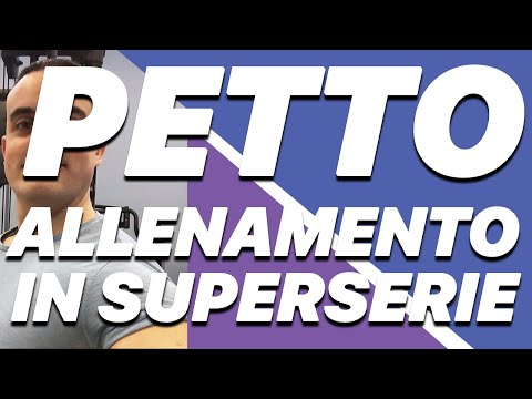 Allenamento Pettorali in Superserie