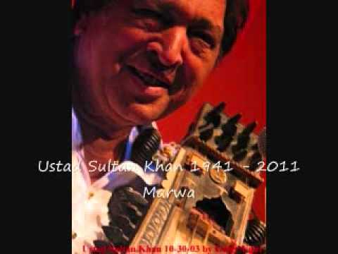 marwa - Ustad Sultan Khan (1940 -- 27 November 2011) was an Indian sarangi player and singer who performed Hindustani classical music. He was awarded the Padma Bhush...