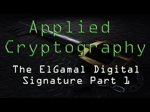 Applied Cryptography: The ElGamal Digital Signature - Part 1