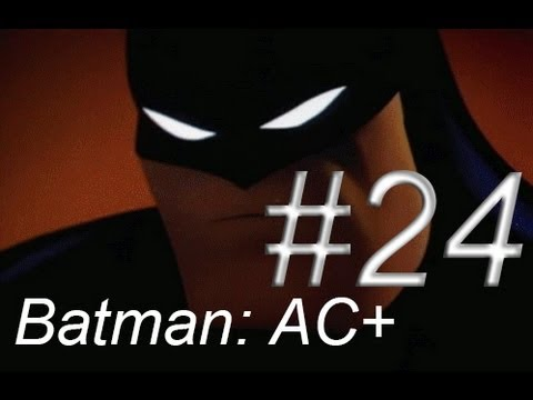 Let's Play Batman Arkham City AGAIN!!! – Episode 24: DAT ASS!!!