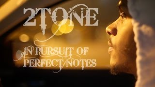 2Tone - In Pursuit of Perfect Notes (Music Video)