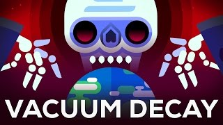 Download Youtube: The Most Efficient Way to Destroy the Universe – False Vacuum