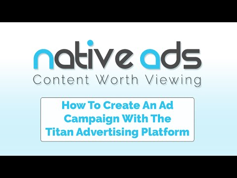 Native Ads - Creating A Native Ad Campaign With The Titan Advertiser Platform