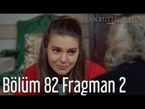İstanbullu Gelin 82. Bölüm 2. Fragmanı
