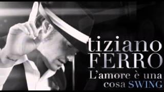 Tiziano Ferro - Le nuove canzoni swing in anteprima!
