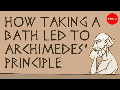 TedEd Educational Videos: How taking a bath led to Archimedes' principle