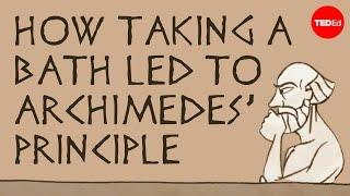 How taking a bath led to Archimedes' principle – Mark Salata