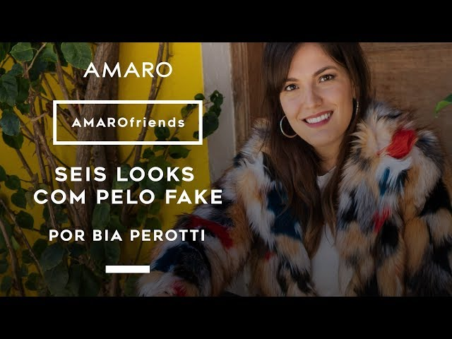AMARO friends | 6 Looks com Pelo Fake por Bia Perotti - Amaro