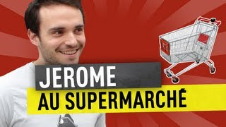JEROME AU SUPERMARCHÉ - YouTube