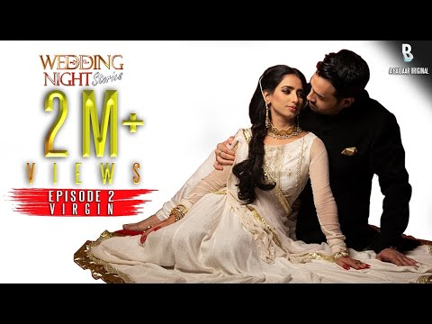 Episode 02   Virgin   Wedding Night Stories   Season 1   Pakistani Dramas   Web series   Urdu /Hindi