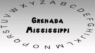 Grenada (MS) United States  city images : How to Say or Pronounce USA Cities — Grenada, Mississippi