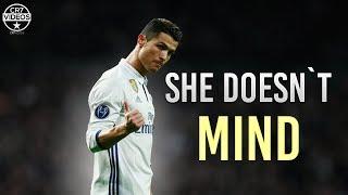 Video Cristiano Ronaldo ▸ She doesn't mind 2017┃Skills, Tricks & Goals┃1080p HD MP3, 3GP, MP4, WEBM, AVI, FLV Juli 2018