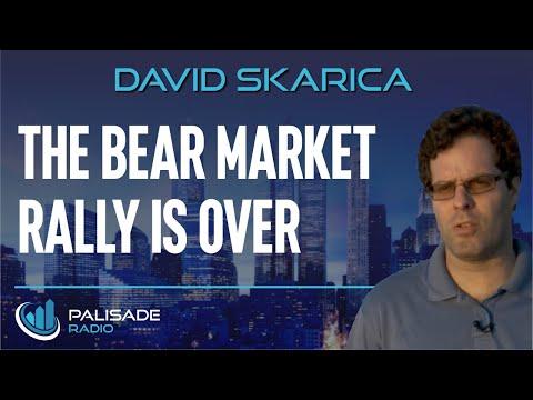 David Skarica: The Bear Market Rally is Over