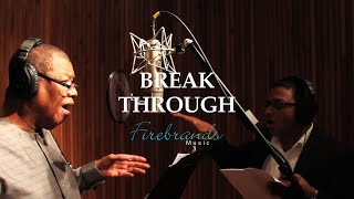 Firebrands Music - Breakthrough ft. Dr. Ron Kenoly