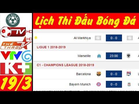 Lịch thi đấu bóng đá hôm nay 19/3★Trực tiếp bóng đá hôm nay trên VTV6 và K+ HD @ vcloz.com