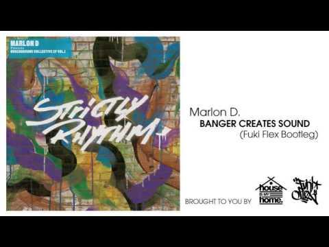 Marlon D - Banger Creates Sound (Fuki Flex Bootleg)