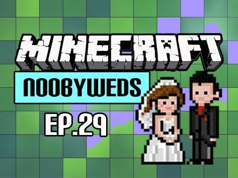 Minecraft Ep 29 - Noobyweds