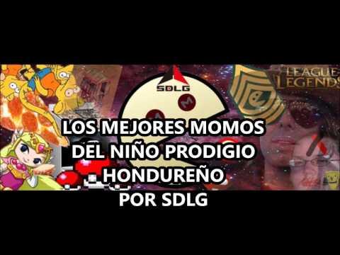 JOVEN PRODIGIO HONDUREÑO Los mejores MOMOS(memes) por SDLG :v