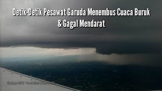 Video DETIK-DETIK PESAWAT GARUDA MENEMBUS CUACA BURUK & SEMPAT GAGAL LANDING MP3, 3GP, MP4, WEBM, AVI, FLV September 2018