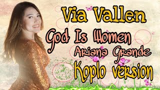 Video Via Vallen - God Is A Woman Koplo Version ( Ariana Grande ) MP3, 3GP, MP4, WEBM, AVI, FLV Juli 2019