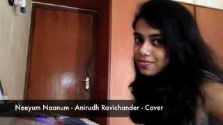 Neeyum Naanum - Cover - Anirudh Ravichander