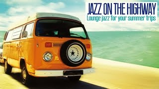 Video Jazz on the Highway  - Lounge Acid Jazz for Your Trips MP3, 3GP, MP4, WEBM, AVI, FLV Juni 2019
