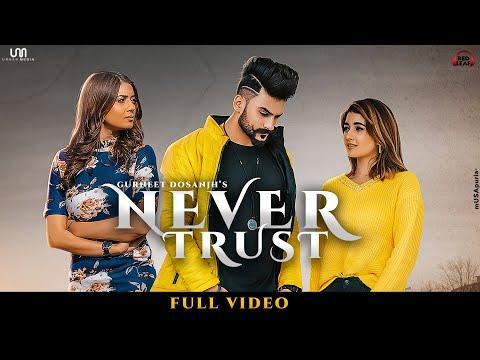 Never Trust : Gurneet Dosanjh   Nisha Bhatt   Aakankshasareen   New Punjabi Songs   Red Leaf Music