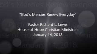 Gods Mercies Renew Everyday, Pastor Richard L Lewis, House of Hope
