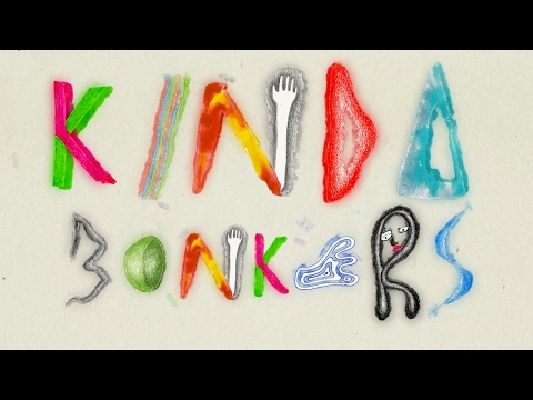 Kinda Bonkers Lyric Video