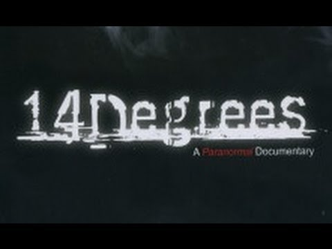 14 Degrees – A Paranormal Documentary – FULL LENGTH
