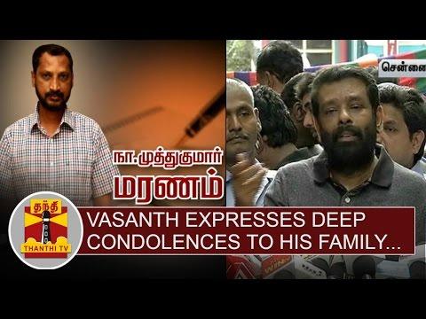Director-Vasanth-expresses-deep-condolences-to-Na-Muthukumars-Family-Thanthi-TV