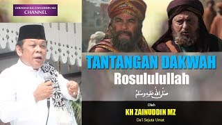 Video Tantangan Dakwah Rosulullah SAW - KH Zainuddin MZ MP3, 3GP, MP4, WEBM, AVI, FLV September 2018