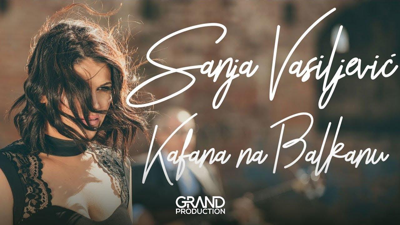 Kafana na Balkanu – Sanja Vasiljević – nova pesma