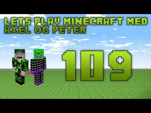 Peter - Axel og Peter er to gve gutter der elsker at spille Minecraft og gerne vi dele det med jer. :-D Vores Minecraft lets play har vret igang siden vi begyndte ...