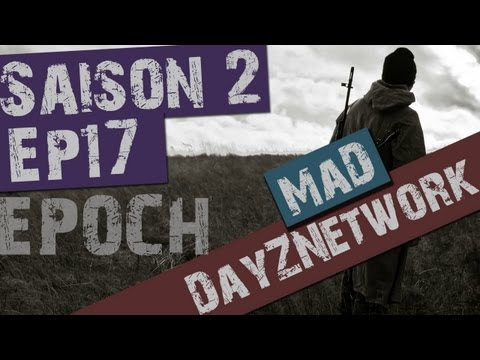 MaD Plays DayZ Epoch - S02E17 : Le hacker / maître chanteur