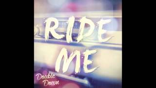 Thumbnail for Double Down — Ride Me