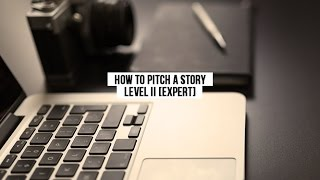 This is How Your Story Pitch Will Be Noticed Next Time